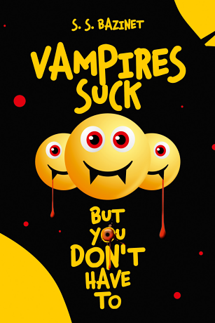 Vampires Suck But You Don't Have To